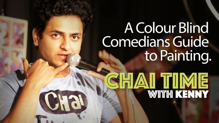 Chai Time Comedy with Kenny Sebastian : Being a Colour Blind Painter.
