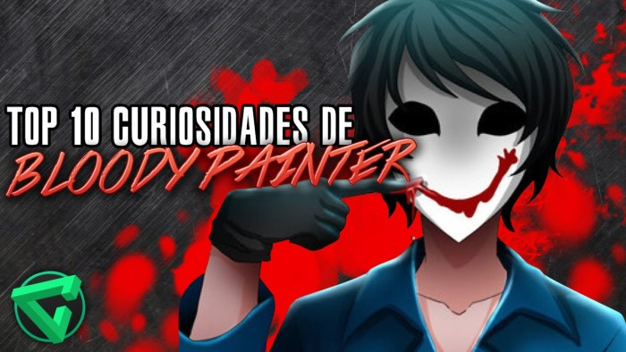 "TOP 10 CURIOSIDADES DE BLOODY PAINTER | ""Mundo Creepypasta"""